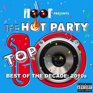 The Hot Party Top 10 Episode 1951 (Best Of The 2010s)