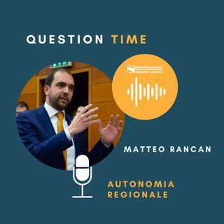 QT#6 Matteo Rancan - Autonomia regionale