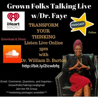 Transform Your Thinking--Dr. Faye gets interviewed by William Burton