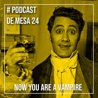 Podcast de Mesa #24 - Now you are a vampire