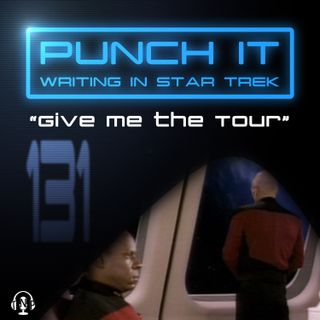 Punch It 131: Give Me the Tour