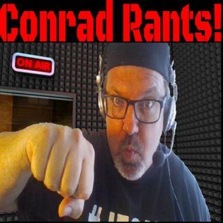 Conrad Rants