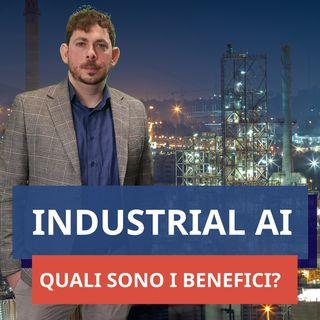 #65 - Industrial AI (pt.2): tutti i benefici dell'Intelligenza Artificiale applicata all'industria
