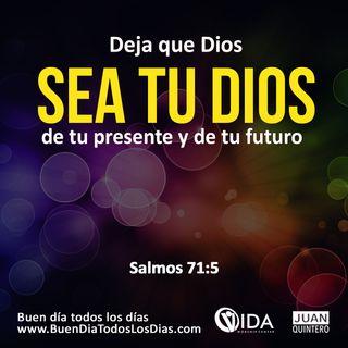 BUEN DÍA – DIOS ES TU TODO PARA EL FUTURO
