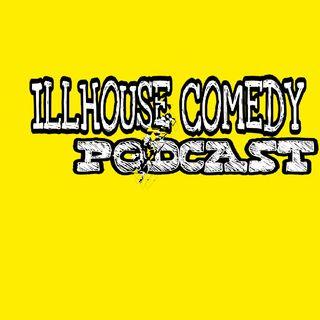 #Random Episode 36 - ILL HOUSE COMEDY