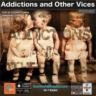 Addictions  and Other Vices 668 - Top 10 Countdown January 2020