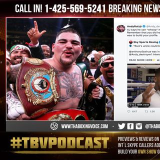 "☎️Ruiz Taunts AJ ""Whoop"" Me in Tijuana Prove it Let's Run it in 🇲🇽Mexico"