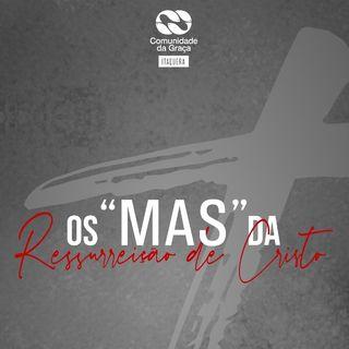 Os MAS da ressurreição de Cristo