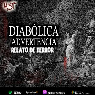 Diabolica advertencia | Relato de terror