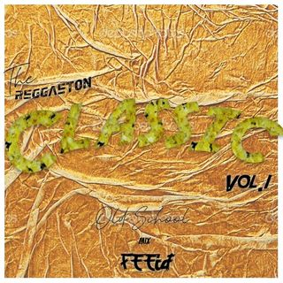 Reggaeton Classic Vol.1 By DJ Feeid