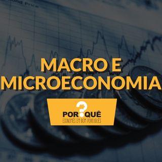 #055 - Macro e microeconomia