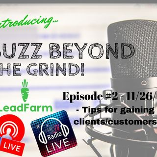 Buzz Beyond the Grind Ep. #2 How to gain clients/customers