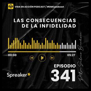 EP. 341 | Las consecuencias de la infidelidad | #DMCpodcast