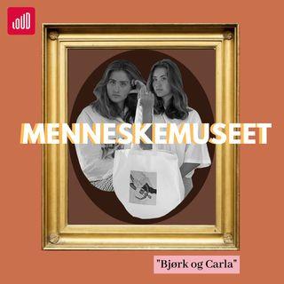 Menneskemuseet #4 Bjørk og Carla