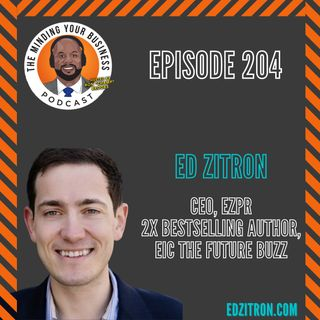 #204 - Ed Zitron, CEO, EZPR, 2X BESTSELLING AUTHOR, EIC THE FUTURE BUZZ