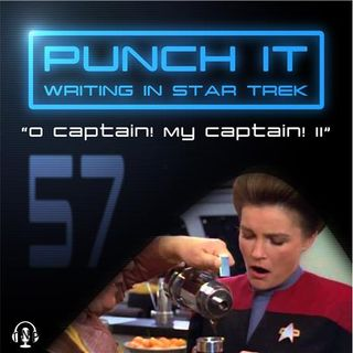 Punch It 57 - O Captain! My Captain! II