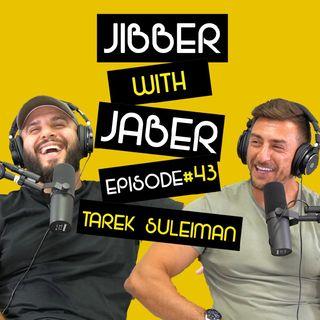 Ep 43 | Tarek Suleiman | Light Heavyweight Champion | Jibber with Jaber