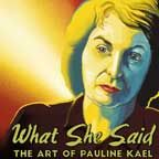 TPB: What She Said: The Art of Pauline Kael