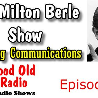 The Milton Berle Show, Saluting Communications Episode 1  | Good Old Radio #thefordtheater #oldtimeradio #miltonberleshow