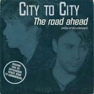 City to City - The Road Ahead (Miles of the Unknown)