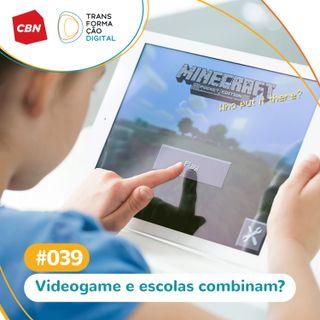 Ep. 039 - Videogame e escola combinam?