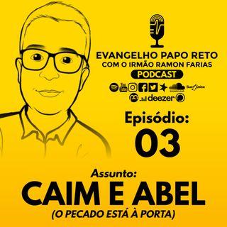03 - Caim e Abel - O pecado está à porta