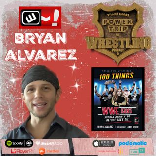 TMPT Feature Show #26: Bryan Alvarez and the 100 Things WWE Fans Should Know & Do Before They Die