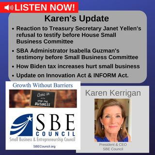 Treas. Secretary Yellen refuses to testify & SBA Admin. Isabella Guzman's testimony; how Biden tax plan hurts small biz; INFORM Act.