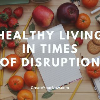 2154 Healthy Living in Times of Disruption