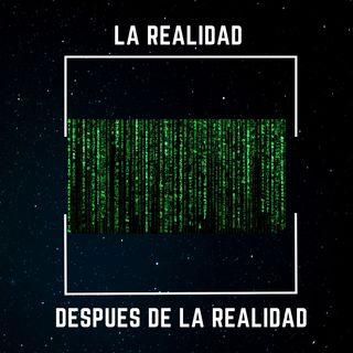 La realidad después de la realidad