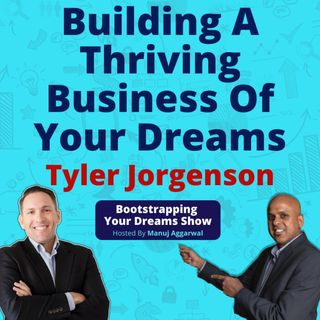 133 | Building A Thriving Business Of Your Dreams | Dreamline Calculator For Achieving Goals | Tyler Jorgenson