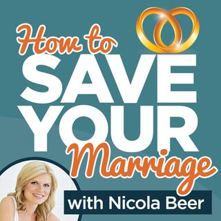 Save Your Marriage Podcast - Nicola Beer