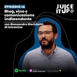 18. Blog, vino e comunicazione indipendente - Alessandro Morichetti di Intravino