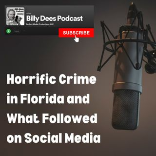 Horrific Crime in Florida and What Followed on Social Media