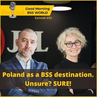 #52 Poland As A BSS Destination. Unsure? SURE!