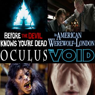 Week 170: (The Void (2016), Oculus (2013), Before the Devil Knows You're Dead (2007), An American Werewolf in London (1981))