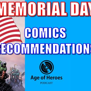 Memorial Day Comics Recommendations | Age of Heroes #99