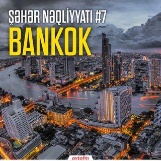 Şəhər nəqliyyatı #7 - Bankok