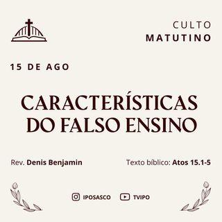Características do Falso Ensino (Atos 15.1-5) - Rev Denis Benjamin