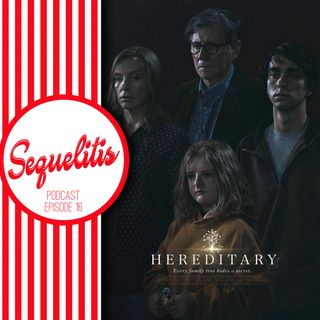 Episode 16 - Hereditary