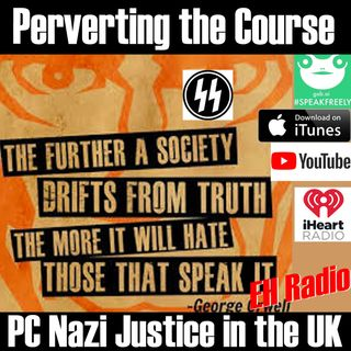 Morning moment Perverting the Course PC NAZI Justice in the UK June 1 2018