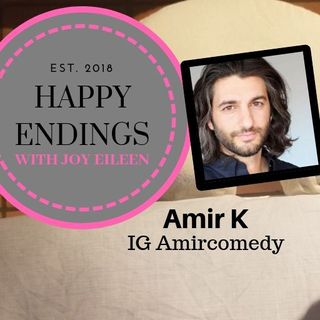 Happy Endings with Joy Eileen: Amir K