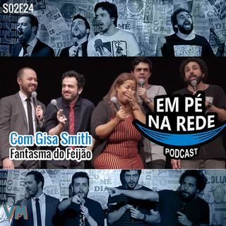 S02E24 - Gisa Smith - Fantasma do Feijão