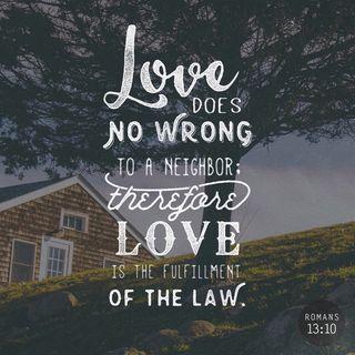 Episode 276: Romans 13:10 (December 10, 2018)