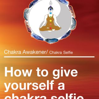 Episode 13 - Chakra Enlightenment