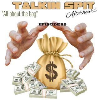 Talkin Spit After-hours -Episode 28