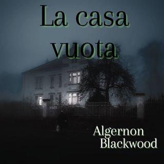 La casa vuota - Algernon Blackwood