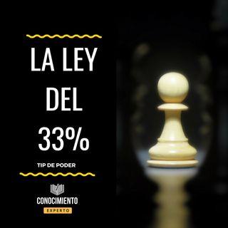La Ley del 33% - Tip de Poder