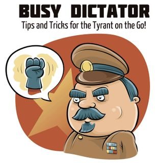 Busy Dictator: Tips andTricks