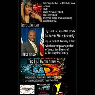 LLJ Radio Show 7/26/17 *California State Assemblyman Mike Gipson*